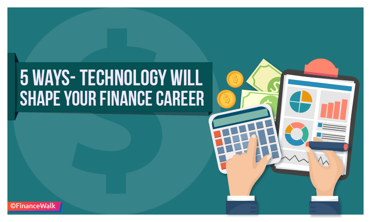 5 Ways Technology Will Shape Your Finance Career