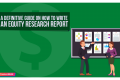 A Definitive Guide on How to Write an Equity Research Report