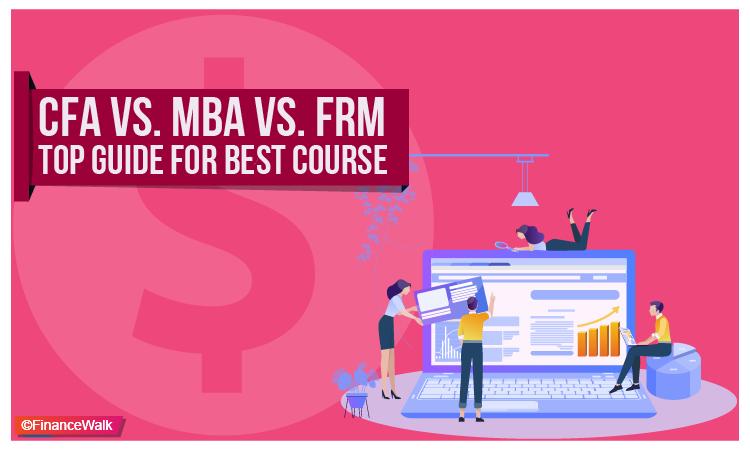 CFA vs  MBA Vs  FRM: Top Best Guide for Finance Jobs