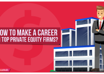 How to Make a Career in Top Private Equity Firms?