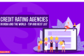 Credit Rating Agencies in India and the World: Top and Best List