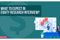 What to Expect in Equity Research Interview? (Updated 2019)