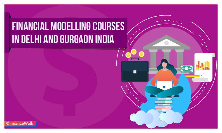 Financial Modelling Courses in Delhi and Gurgaon India Course Details