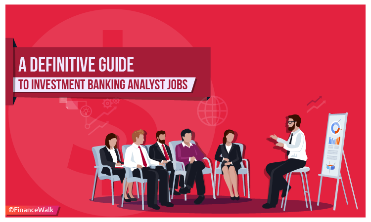 Guide to Investment Banking Analyst Jobs