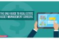 The Only Guide to Real Estate Asset Management Careers in 2019