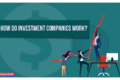 How Do Investment Companies Work?