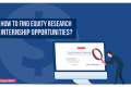 How to Find Equity Research Internship Opportunities?