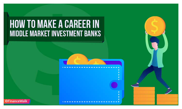 Middle Market Investment Banks l The Best Career Guide