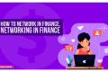 How to Network in Finance, Networking in Finance