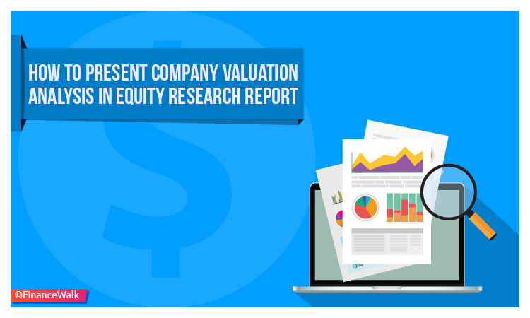 How to Present Company Valuation Analysis in Equity Research Report