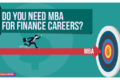 Do You Need MBA for Finance Careers?