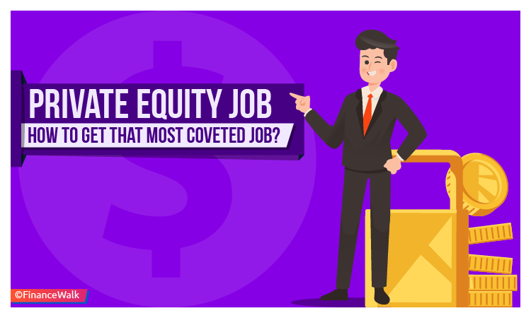 Private Equity Job How to Get That Most Coveted Job