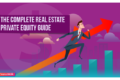The Complete Real Estate Private Equity Guide