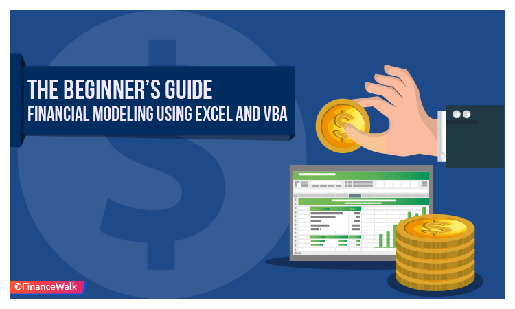 Financial Modeling Using Excel and VBA: A Beginner's Guide
