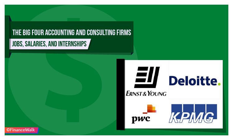 The Big 4 Four Accounting and Consulting Firms: Jobs and