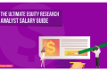 The Ultimate Equity Research Analyst Salary Guide
