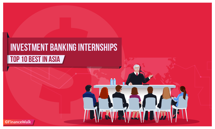 Investment Banking Internships: Top 10 Best in Asia