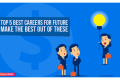 Top 5 Best Careers for Future In 2019 Make the Best Out Of These