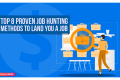 Top 8 Proven Job Hunting Methods To Land You A Job