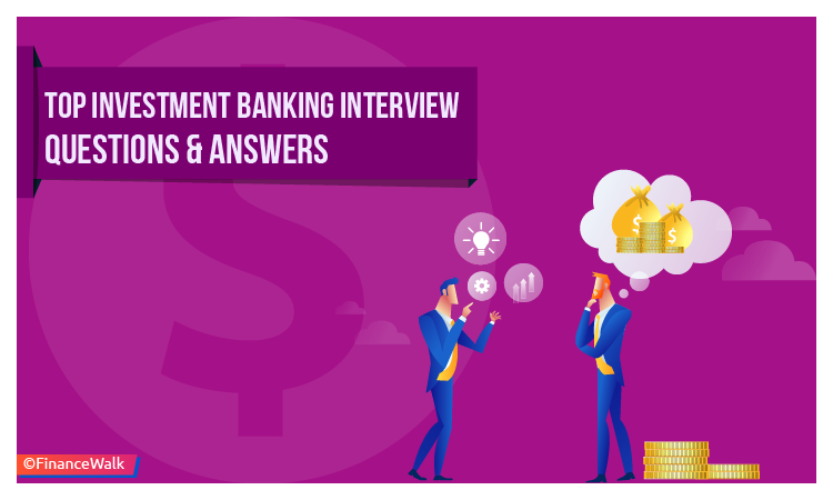 Top Investment Banking Interview Questions & Answers 2019