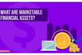 What Are Marketable Financial Assets?