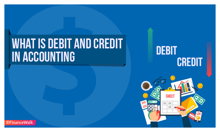 What Is Debit and Credit in Accounting