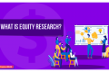 What Is Equity Research?