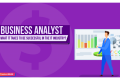 Business Analyst: What It Takes to Be Successful in the IT Industry?