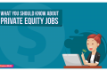 What You Should Know about Private Equity Jobs
