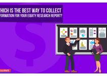 Which Is the Best Way to Collect Information for Your Equity Research Report?
