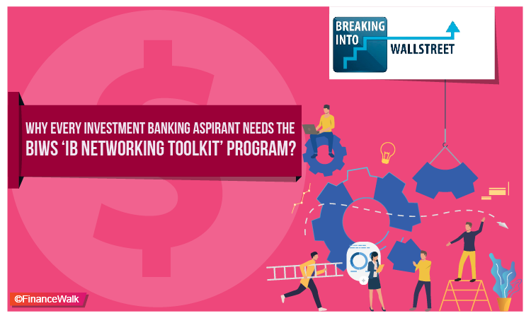 Why Every Investment Banking Aspirant Needs the BIWS 'IB Networking Toolkit' Program