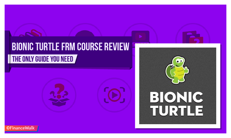 The Bionic Turtle FRM Course Review: The Ultimate Guide