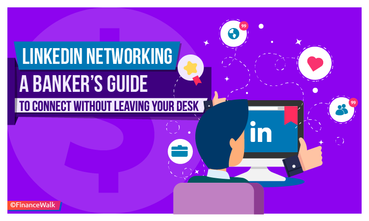 LinkedIn Networking A Banker's Guide to Connect Without Leaving Your Desk