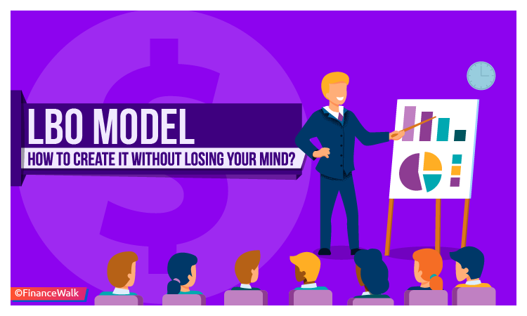 LBO Model How to Create it Without Losing Your Mind