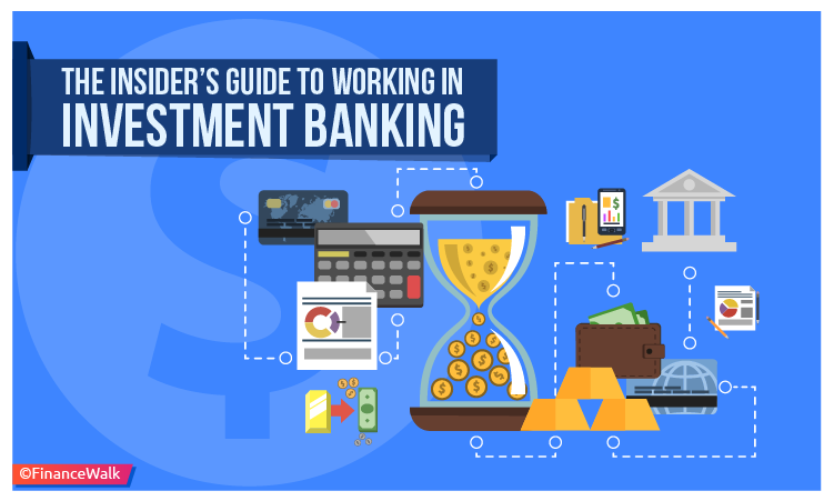 The Insider's Guide to Working in Investment Banking