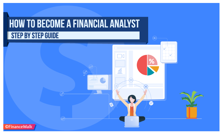 How to Become a Financial Analyst Step By Step Guide