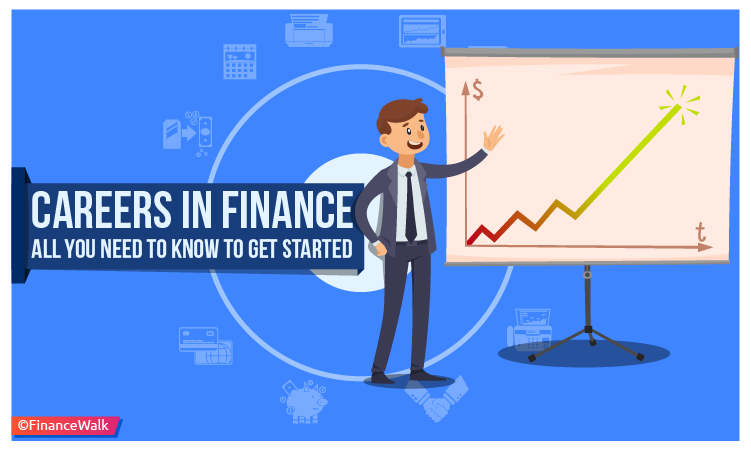 Careers in Finance – All You Need to Know to Get Started