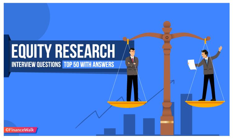 Equity Research Interview Questions (Top 50 With Answers)
