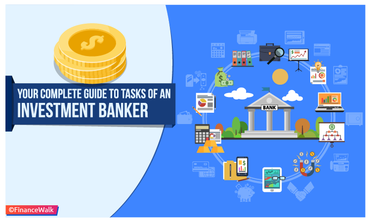 Your Complete Guide to Tasks of an Investment Banker